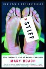 Stiff: The Curious Lives of Human Cadavers